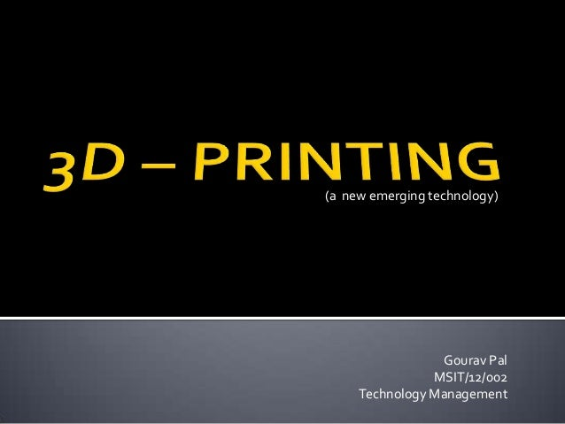 (a new emerging technology)                 Gourav Pal                MSIT/12/002     Technology Management