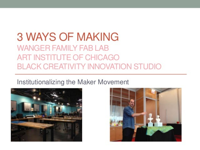 3 Ways of Making: Institutionalizing the Maker Movement