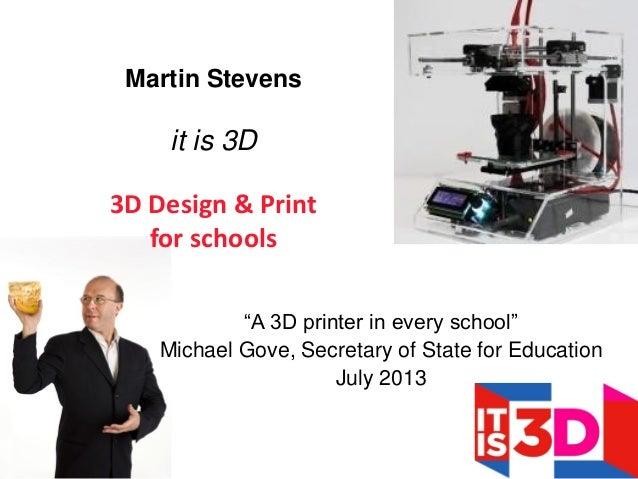 HCID 2014: 3D printing now and in the future. Martin Stevens & Trupti Patel, it is 3D Ltd