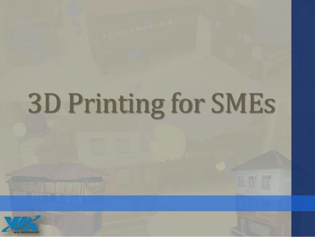 3D Printing for SMEs: Threats and Opportunities