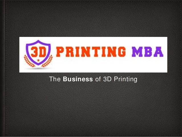 3d Printing Course Online Announcing The 3d Printing Mba