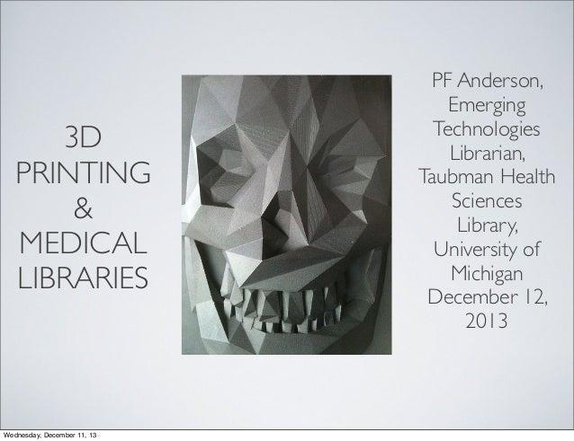 3D Printing Presentation, Updated for December 2013