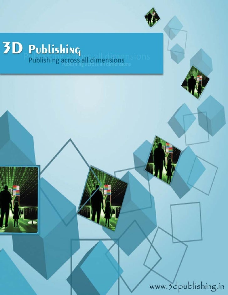 Home:-3D Publishing strives to compete on professional expertise based on two generation ofdomain experience to provide ti...