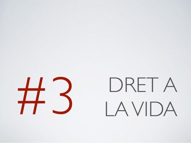 #3 DRET A  LA VIDA
