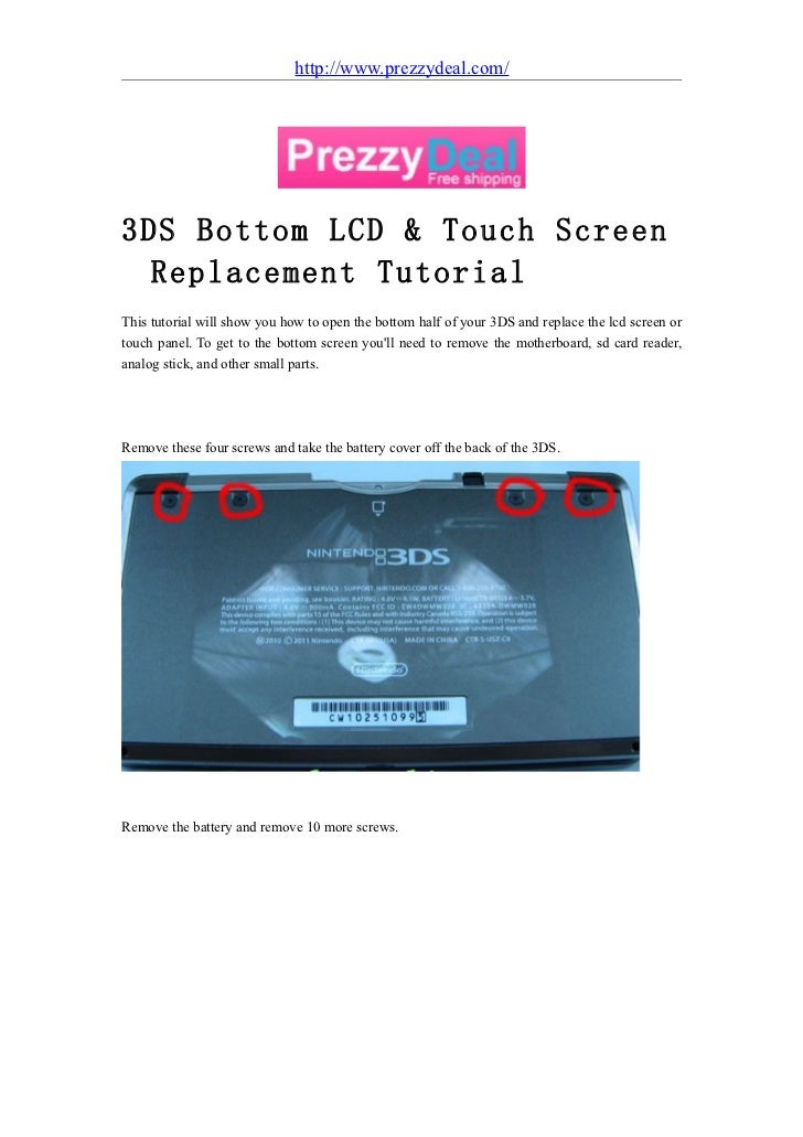 http://www.prezzydeal.com/3DS Bottom LCD & Touch Screen  Replacement TutorialThis tutorial will show you how to open the b...