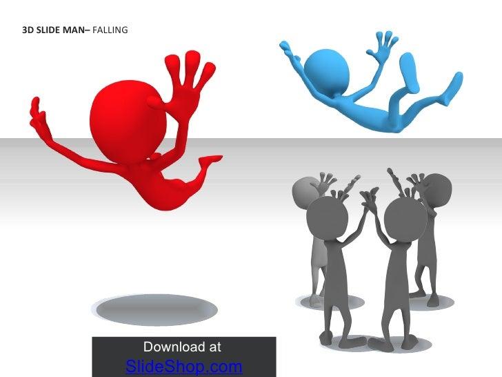 3D SLIDE MAN–  FALLING Download at  SlideShop.com