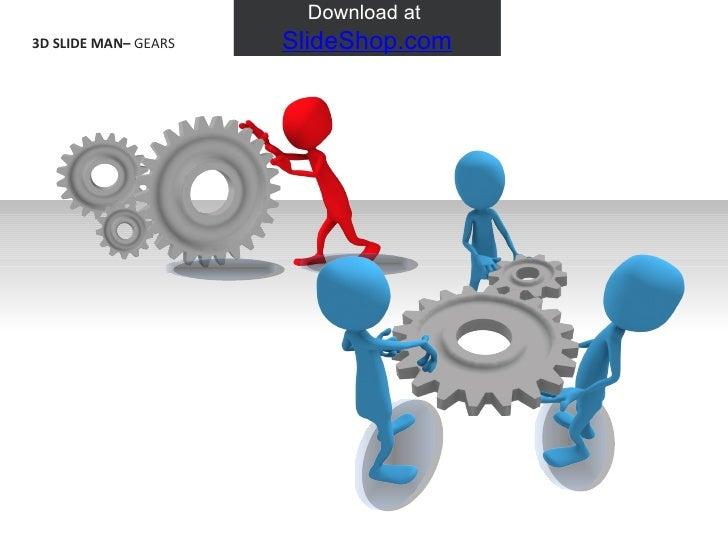 3D SLIDE MAN–  GEARS   Download at  SlideShop.com