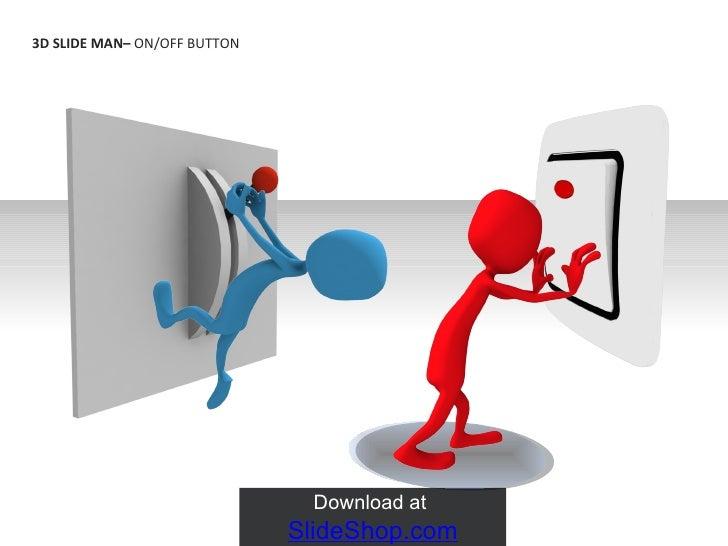 3D Slide Man - on/off button