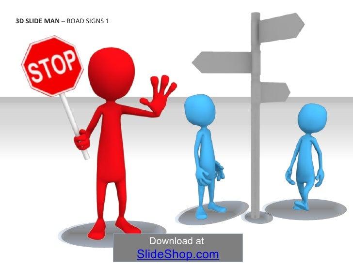 3D SLIDE MAN –  ROAD SIGNS 1 Download at  SlideShop.com