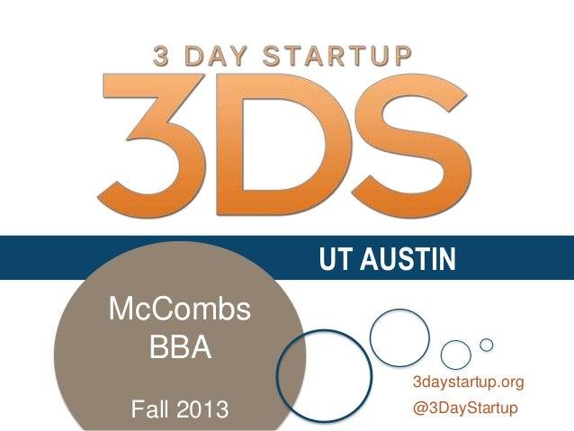 UT AUSTIN McCombs BBA 3daystartup.org  Fall 2013  @3DayStartup