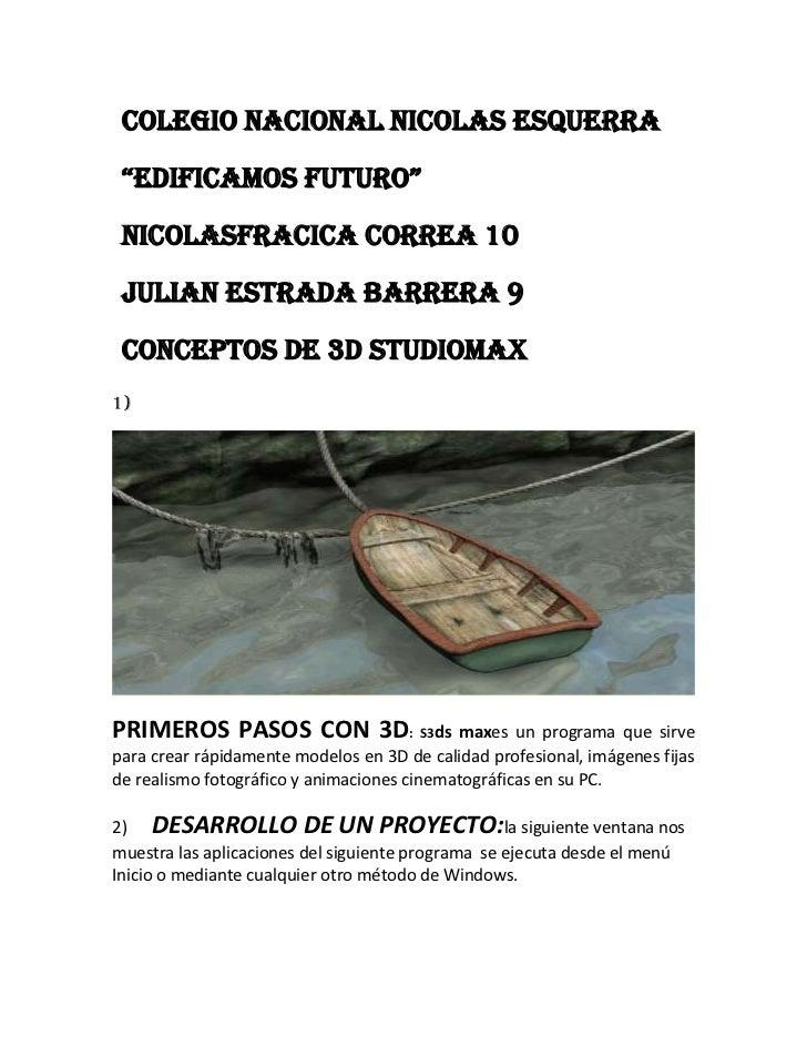 """Colegio nacional nicolas Esquerra """"edificamos futuro"""" Nicolasfracica correa 10 Julian estrada barrera 9 Conceptos de 3d st..."""