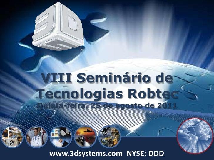 VIII Seminário de Tecnologias Robtec - 3D Systems