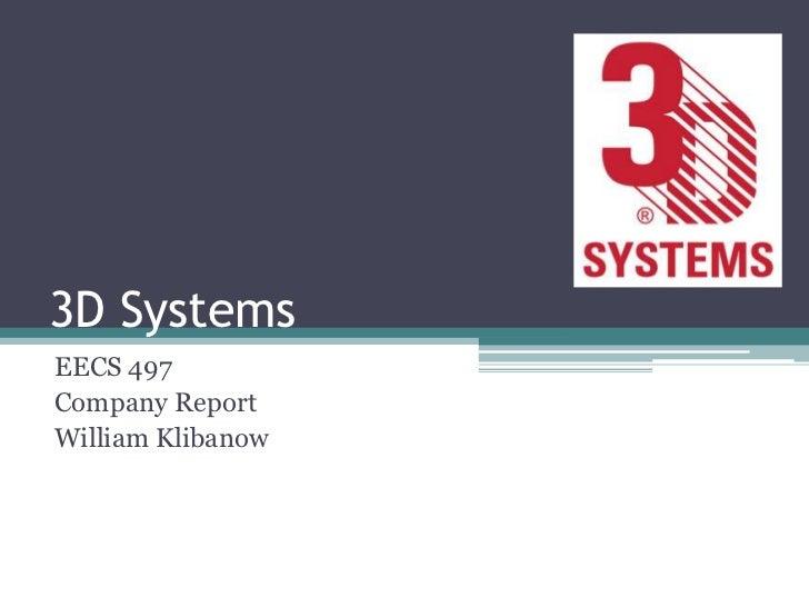 3D SystemsEECS 497Company ReportWilliam Klibanow