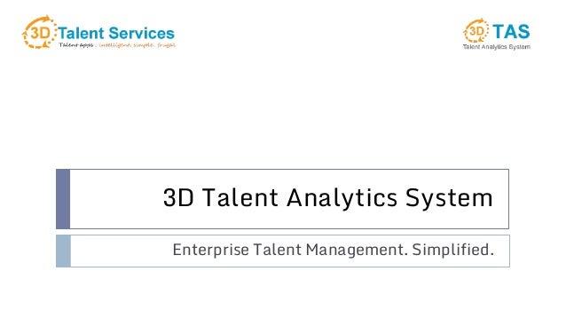 3D Talent Analytics System Enterprise Talent Management. Simplified.