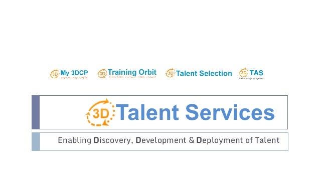 Enabling Discovery, Development & Deployment of Talent