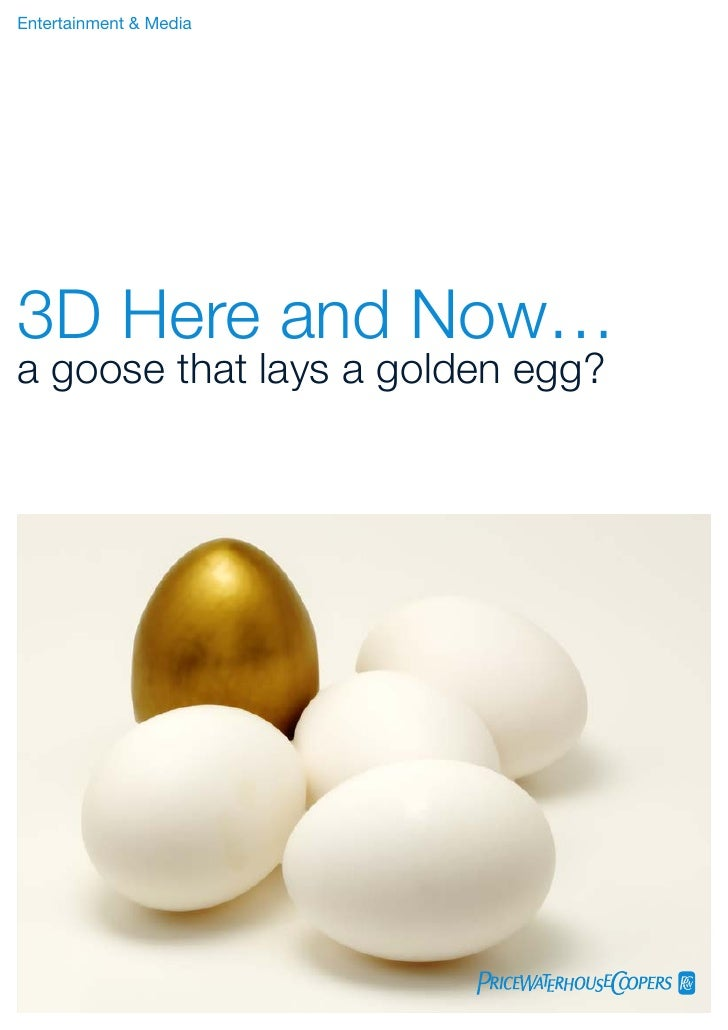 Entertainment & Media     3D Here and Now… a goose that lays a golden egg?