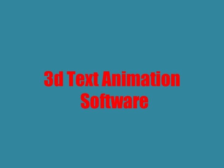 <ul><li>3d Text Animation Software  </li></ul>