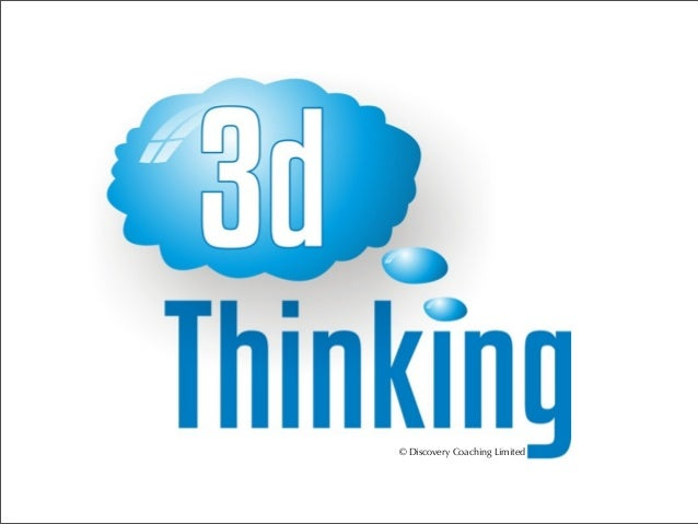 3d Thinking - how to enrich your thinking.