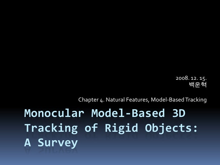 3d tracking : chapter4 natural features, model-based tracking