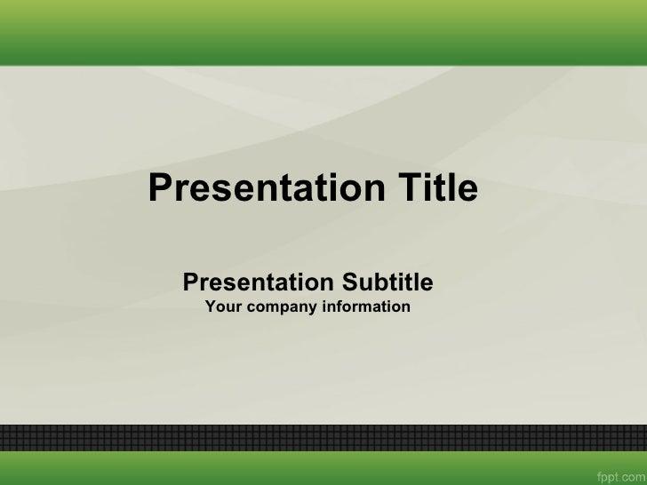 Presentation Title Presentation Subtitle   Your company information