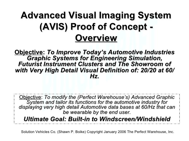 Advanced Visual Imaging System (AVIS) Proof of Concept -  Overview Objective :  To modify the (Perfect Warehouse's) Advanc...