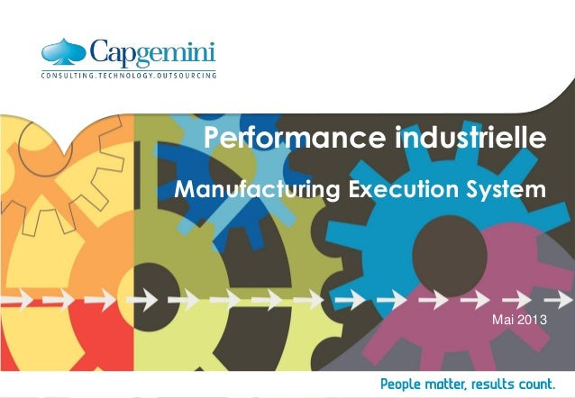 Performance industrielle Manufacturing Execution System Mai 2013