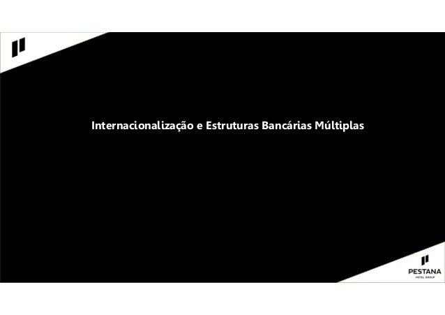 Internacionalização e Estruturas Bancárias Múltiplas