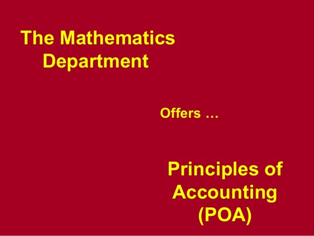 The Mathematics Department Offers … Principles of Accounting (POA)