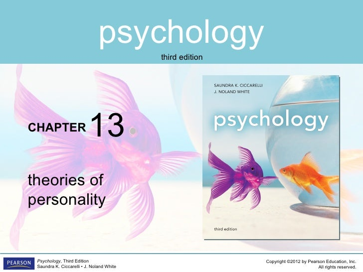 psychology                                           third editionCHAPTER                   13theories ofpersonality Psych...