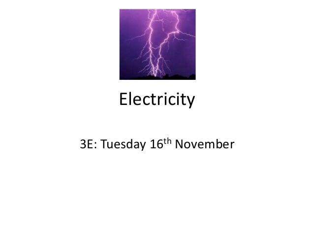 Electricity 3E: Tuesday 16th November