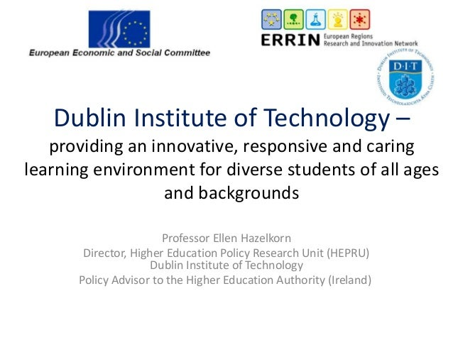 Dublin Institute of Technology – providing an innovative, responsive and caring learning environment for diverse students ...