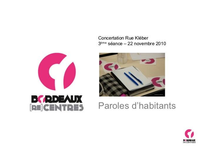 Concertation Rue Kléber3ème séance – 22 novembre 2010Paroles d'habitants