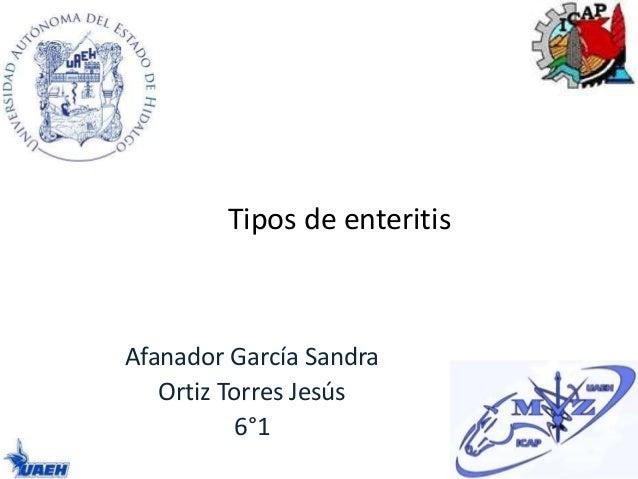 Tipos de enteritis Afanador García Sandra Ortiz Torres Jesús 6°1