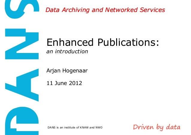 Enhanced publications: an introduction – Arjan Hogenaar, DANS