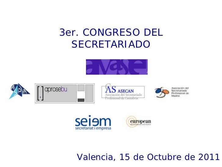 3er. CONGRESO DEL  SECRETARIADO  Valencia, 15 de Octubre de 2011