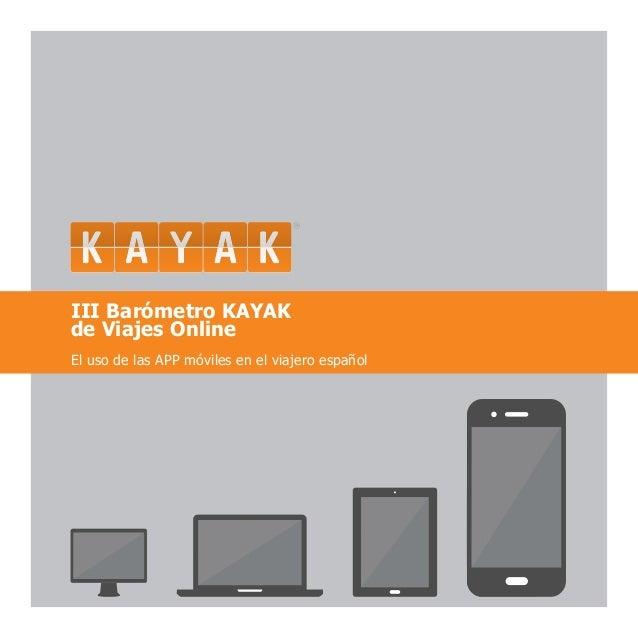 III Barómetro KAYAKde Viajes OnlineEl uso de las APP móviles en el viajero español