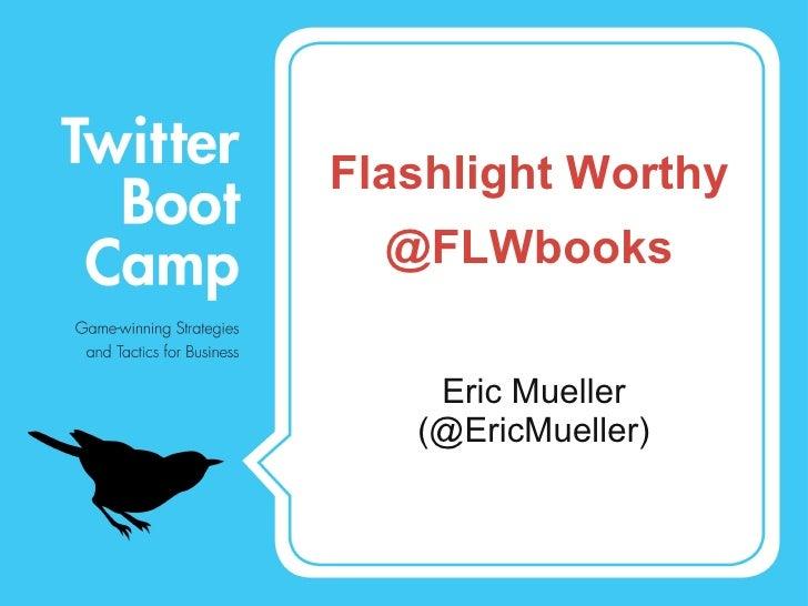 Flashlight Worthy Case Study