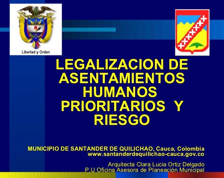 MUNICIPIO DE SANTANDER DE QUILICHAO, Cauca, Colombia www.santanderdequilichao-cauca.gov.co Arquitecta Clara Lucia Ortiz De...