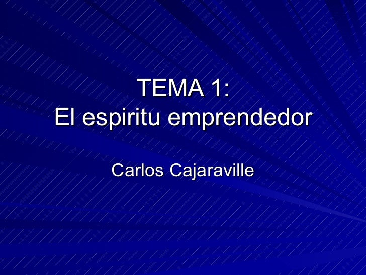 TEMA 1: El espiritu emprendedor Carlos Cajaraville