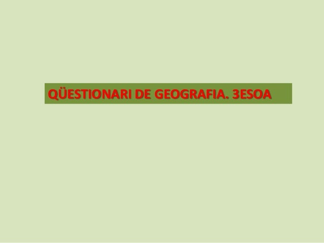 QÜESTIONARI DE GEOGRAFIA. 3ESOA