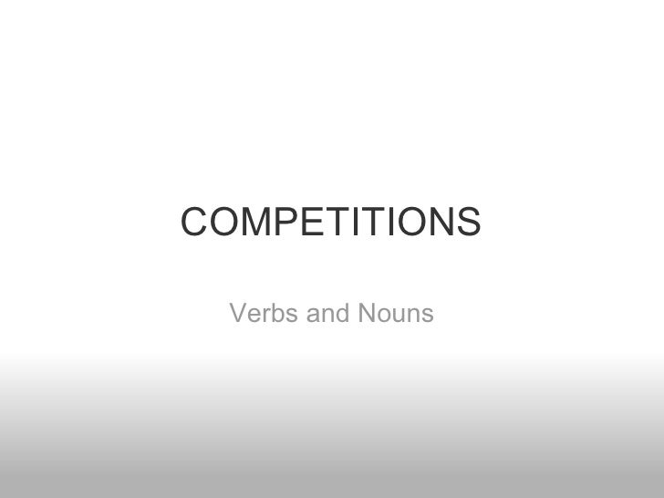 COMPETITIONS Verbs and Nouns