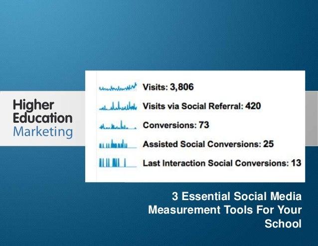 3 Essential Social Media Measurement Tools For Your School Slide 1 3 Essential Social Media Measurement Tools For Your Sch...