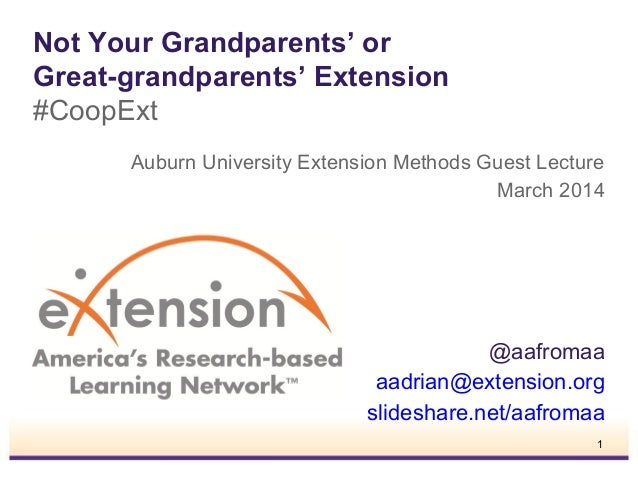 Not Your Grandparents' or Great-grandparents' Extension #CoopExt Auburn University Extension Methods Guest Lecture March 2...