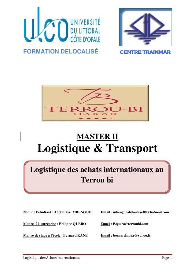 Logistique des Achats Internationaux Page 1 FORMATION DÉLOCALISÉ CENTRE TRAINMAR Master 1 professionnel MASTER II Logistiq...