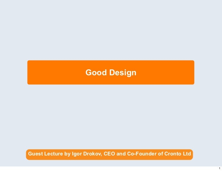 Good DesignGuest Lecture by Igor Drokov, CEO and Co-Founder of Cronto Ltd                                                 ...
