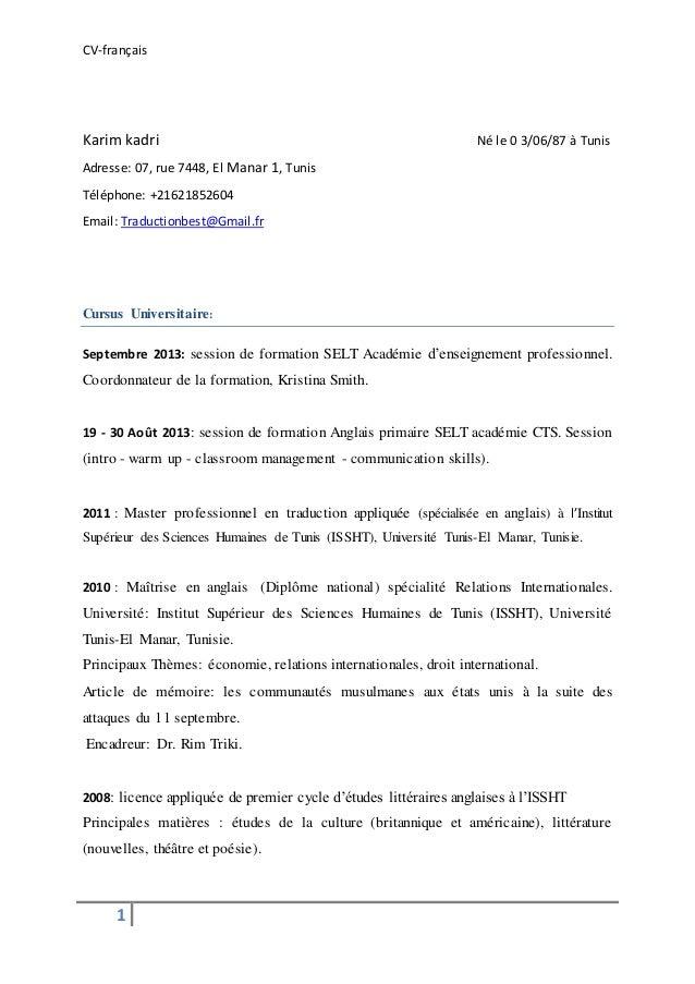 CV-français 1 Karim kadri Né le 0 3/06/87 à Tunis Adresse: 07, rue 7448, El Manar 1, Tunis Téléphone: +21621852604 Email: ...