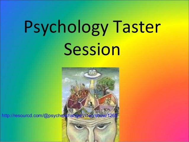 Psychology TasterSessionhttp://resourcd.com/@psychexchange/video/show/1265