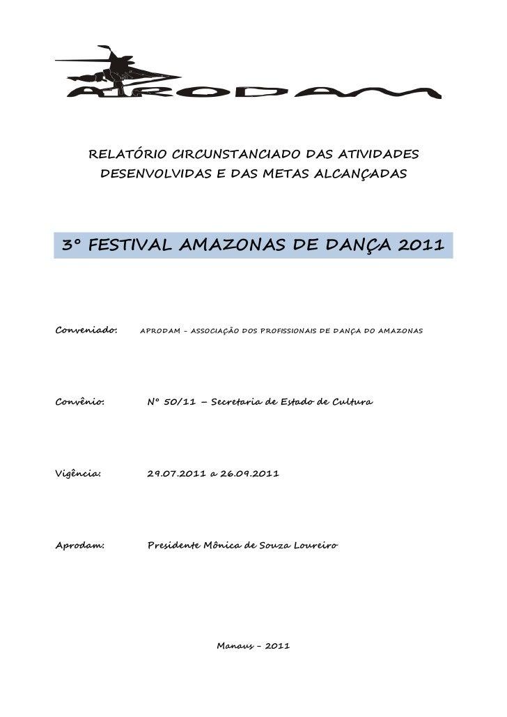 RELATÓRIO CIRCUNSTANCIADO DAS ATIVIDADES        DESENVOLVIDAS E DAS METAS ALCANÇADAS 3° FESTIVAL AMAZONAS DE DANÇA 2011Con...
