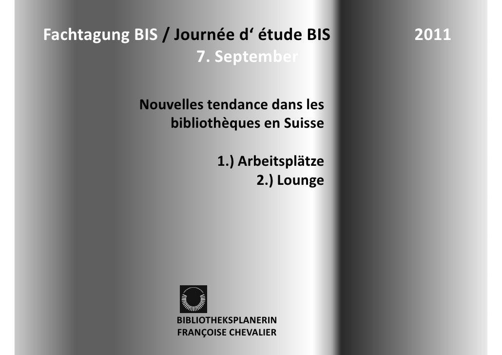 FachtagungBIS/Journée d étude BISFachtagung BIS / Journée d'étudeBIS2011                         ...