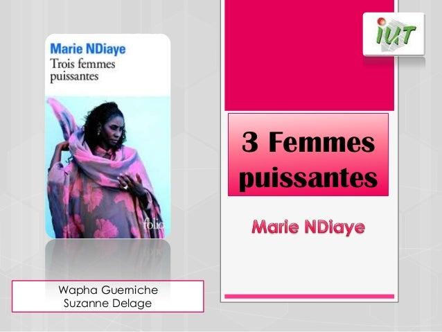 3 Femmes                  puissantesWapha Guerniche Suzanne Delage